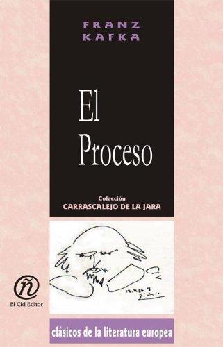 El proceso / The Tial (Coleccion Clasicos De La Literatura Europea Carrascalejo De La Jara) por Franz Kafka