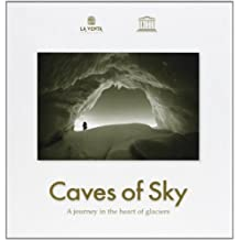 Caves of sky. A journey in the heart of glaciers