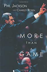 More Than a Game by Phil Jackson (2001-03-12)