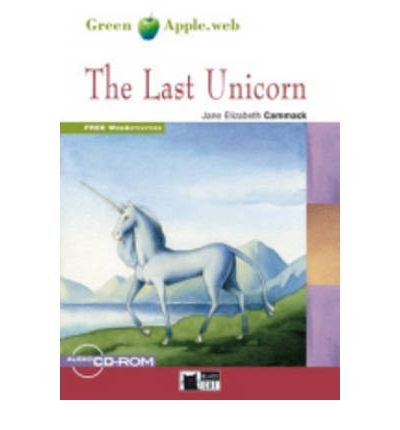 [(Green Apple: The Last Unicorn Book + CD)] [Author: Jane Elizabeth Cammack] published on (September, 2011)