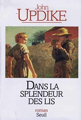Dans la splendeur des lis par John Updike