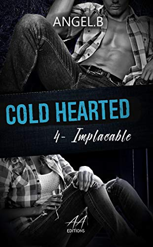 Cold Hearted: Implacable