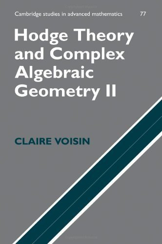 Hodge Theory and Complex Algebraic Geometry II: Volume 2: v. 2 (Cambridge Studies in Advanced Mathematics) by Voisin, Claire (2007) Paperback