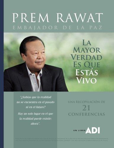 La mayor verdad es que est??s vivo (Palabras habladas) (Spanish Edition) by Prem Rawat (2013-04-25)