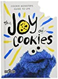 The Joy of Cookies: Cookie Monsters Guide to Life