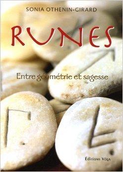 Runes : Entre gomtrie et sagesse de Sonia Othenin-Girard,Catherine Louis (Illustrations) ( 20 janvier 2006 )
