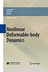 Nonlinear Deformable-body Dynamics (Nonlinear Physical Science) by Albert C.J. Luo (2010-11-04)