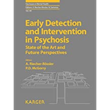 Early Detection and Intervention in Psychosis: State of the Art and Future Perspectives (Key Issues in Mental Health)