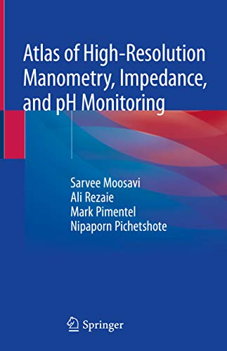 Atlas of High-Resolution Manometry, Impedance, and pH Monitoring (English Edition)