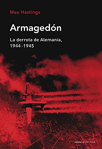 Descargar Libro Armagedón: La derrota de Alemania, 1944-1945 (Memoria Crítica) de Max Hastings