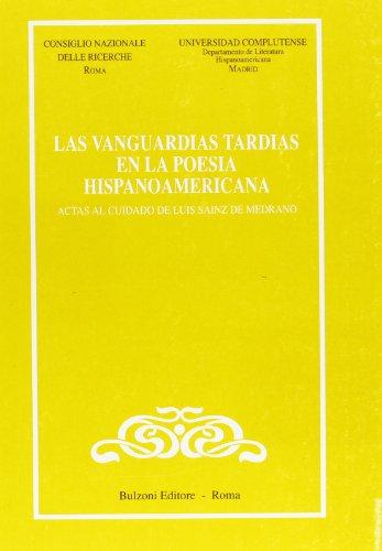 Vanguardias tardías en la poesía hispanoamericana. Actas al cuidado de Luis Sanz de Medrano (Las) (Cnr-Lett.e culture dell'America latina)