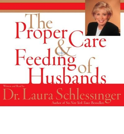 Proper Care and Feeding of Husbands CD: Proper Care and Feeding of Husbands CD ( PROPER CARE AND FEEDING OF HUSBANDS CD: PROPER CARE AND FEEDING OF HUSBANDS CD ) BY Schlessinger, Laura C( Author ) on Dec-30-2003 Compact Disc