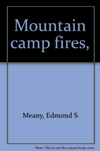 Mountain camp fires 1911 [Hardcover] (Mountain Camp)