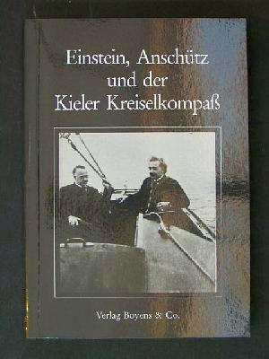 Einstein, Anschütz und der Kieler Kreiselkompaß