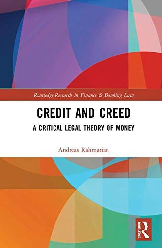 Credit and Creed: A Critical Legal Theory of Money (Routledge Research in Finance and Banking Law) (English Edition)