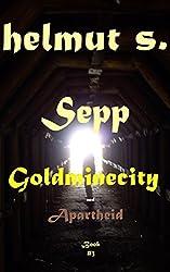 Sepp Goldminecity: Apartheid (Sepp books Book 3)