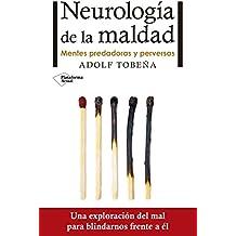 Neurología de la maldad: Mentes predadoras y perversas