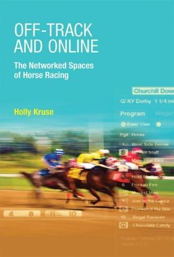 Off–Track and Online – The Networked Spaces of Horse Racing