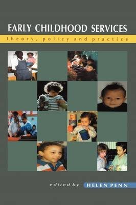 [Early Childhood Services: Theory, Policy, and Practice] (By: Helen Penn) [published: December, 1999]