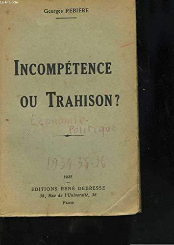 Incompétence ou trahison ? par REBIERE Georges