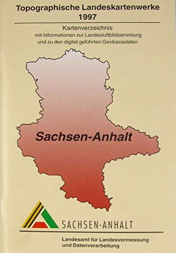Kartenverzeichnis 1997. Verzeichnis der Topographischen Landeskartenwerke des Landes Sachsen-Anhalt mit Informationen zur Landesluftbildsammlung und zu den digital geführten Geobasisdaten.
