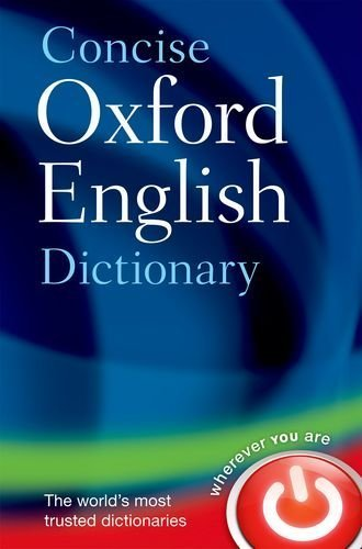 Concise Oxford English Dictionary: Main edition by Oxford Dictionaries (2011) Hardcover