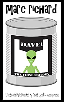 DAVE! (A Novel from the Future) PARTS 1-3 by [RICHARD, MARC]