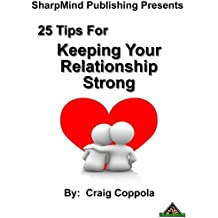 25 Tips for Keeping Your Relationship Strong (English Edition)