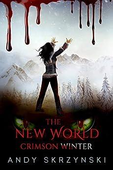 The New World: Crimson Winter (English Edition) par [Skrzynski, Andy]