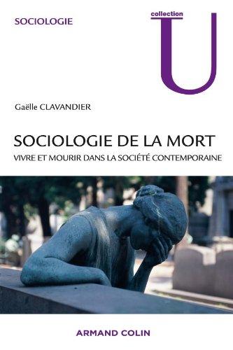 Sociologie de la mort: Vivre et mourir dans la société contemporaine