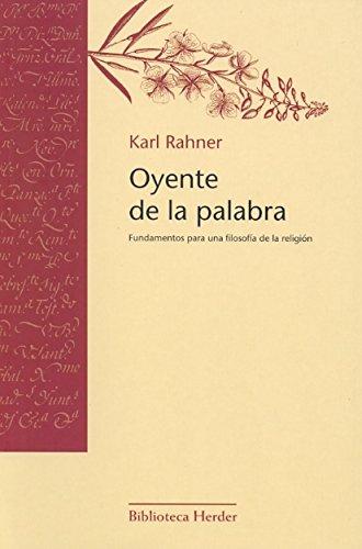 Oyente de la palabra: Fundamentos para una filosofía de la religión (Biblioteca Herder) por Karl Rahner