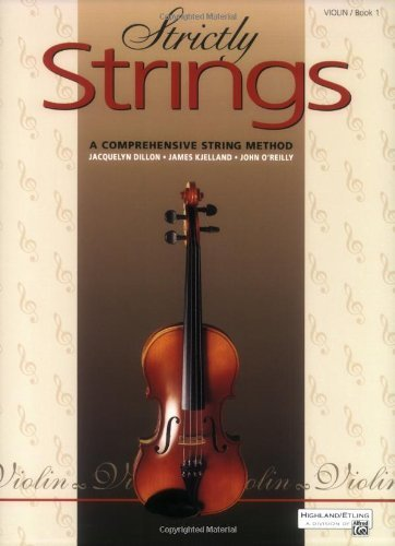 Strictly Strings: A Comprehensive String Method Book 1 : Violin (Strictly Strings, Book 1)