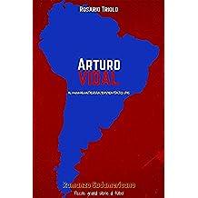Arturo Vidal: Il Mangiaterra diventato Re (Romanzo Sudamericano Vol. 2)