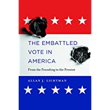 The Embattled Vote in America: From the Founding to the Present (English Edition)