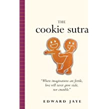 The Cookie Sutra: An Ancient Treatise: that Love Shall Never Grow Stale. Nor Crumble. (English Edition)