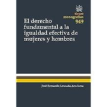 El Derecho Fundamental a la Igualdad Efectiva de Mujeres y Hombres (Monografías)