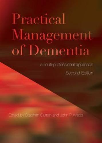 practical-management-of-dementia-a-multi-professional-approach-second-edition-by-stephen-curran-2011