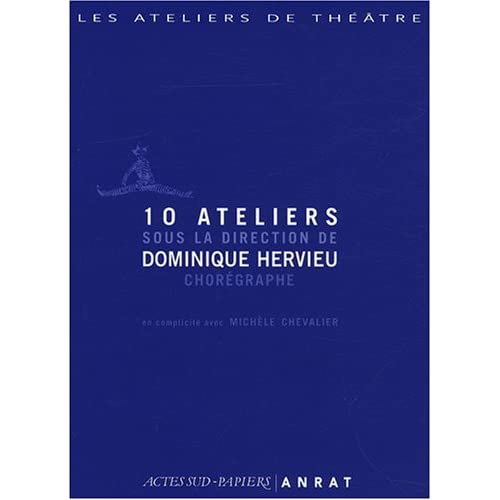 10 ateliers sous la direction de Dominique Hervieu, chorégraphe (1DVD)