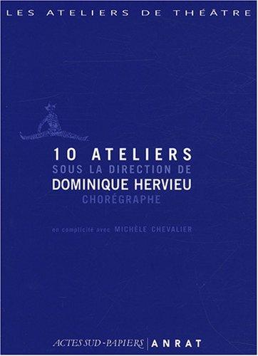 10 ateliers sous la direction de Dominique Hervieu, chorégraphe (1DVD)
