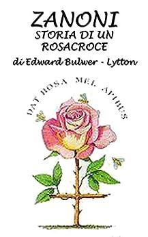 Zanoni: Storia di un Rosacroce di [Bulwer - Lytton, Edward]
