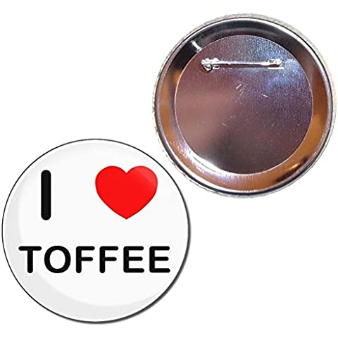 I Love Toffee - 77mm botón insignia