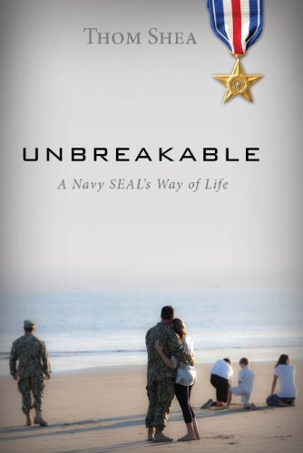 Unbreakable: A Navy SEAL'S Way of Life by Thom Shea (2014-05-26)