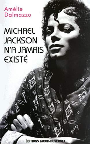 MICHAEL JACKSON N'A JAMAIS EXISTÉ par Amélie Dalmazzo