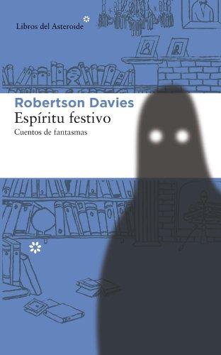 Espíritu festivo (Libros del Asteroide n 124)