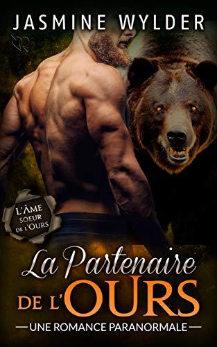 La Partenaire de l'Ours: Une Romance Paranormale (L'Âme soeur de l'Ours t. 5) par Jasmine Wylder