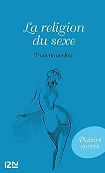 La religion du sexe par [Batacchi, Domenico, Boyer d?Argens]
