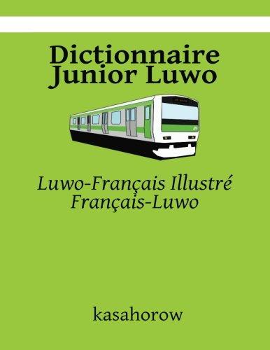 Dictionnaire Junior Luwo: Luwo-Français Illustré...