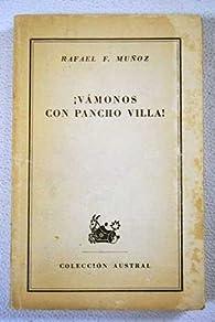 ¡Vámonos con Pancho Villa! par Rafael F. Muñoz