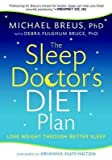 [The Sleep Doctor's Diet Plan: Lost Weight Through Better Sleep] (By: Dr Michael Breus) [published: June, 2012]