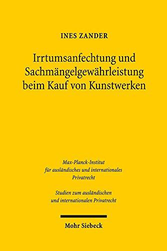 Irrtumsanfechtung und Sachmängelgewährleistung beim Kauf von Kunstwerken: Ein Rechtsvergleich des deutschen, französischen und englischen Rechts ... und internationalen Privatrecht)